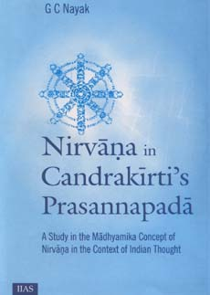 Nirvana in Candrakirti's Prasannapada: A Study in the Madhyamika Concept of Nirvana in the Context of Indian Thought