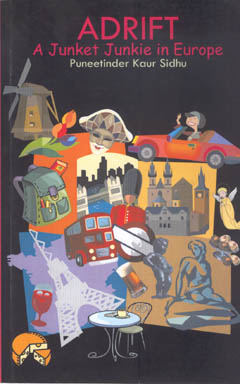 Adrift: A Junket Junkie in Europe by Puneetinder Kaur Sidhu.