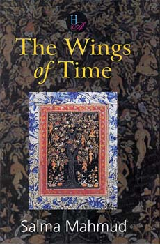 The Wings of Time by Salma Mahmud