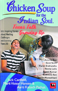 Chicken Soup for the Indian Soul Teens Talk Growing Up