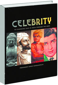 Celebrity: Its Changing Face in India through the Ages